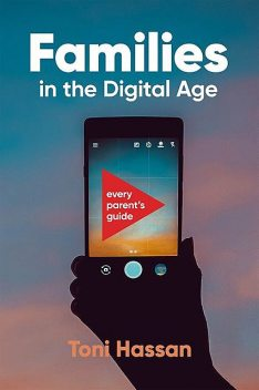 Families in the Digital Age, Toni Hassan