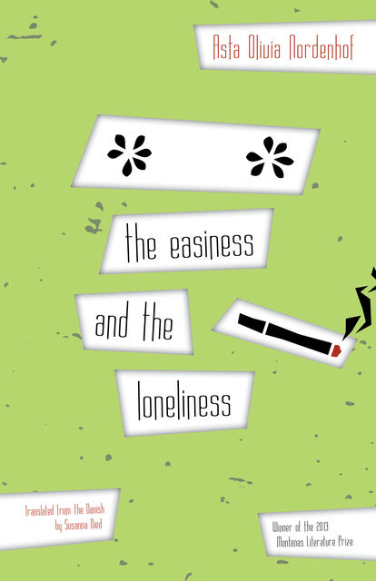 the easiness and the loneliness, Asta Olivia Nordenhof