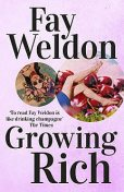 Growing Rich, Fay Weldon