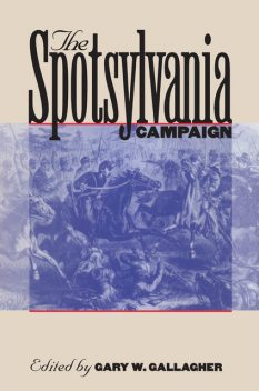 The Spotsylvania Campaign, Gary W.Gallagher