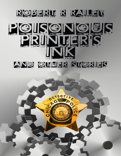 Poisonous Printer's Ink, Robert R. Railey