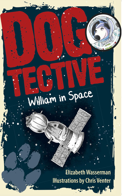 Dogtective William in Space, Elizabeth Wasserman