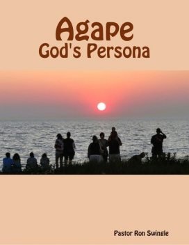 Agape: God's Persona, Ron Swingle