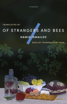 Of Strangers and Bees, Hamid Ismailov