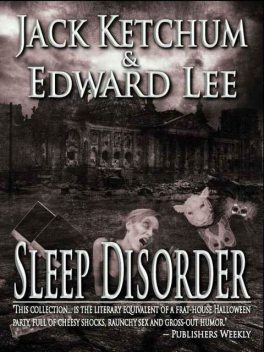 Sleep Disorder, Edward Lee, Jack Ketchum