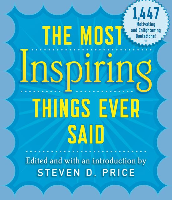 The Most Inspiring Things Ever Said, Steven Price