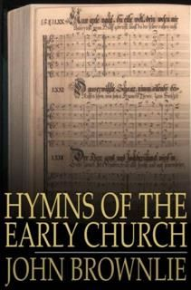 Hymns of the Early Church, John Brownlie