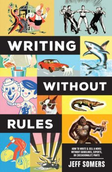 Writing Without Rules, Jeffrey Somers