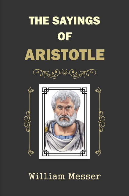 The Sayings of Aristotle, William Messer