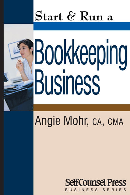 Start & Run a Bookkeeping Business, Angie Mohr