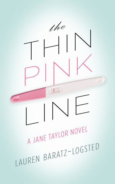 The Thin Pink Line, Lauren Baratz-Logsted