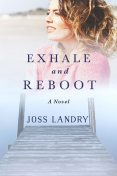 Exhale and Reboot, Joss Landry