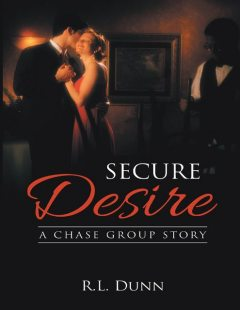Secure Desire: A Chase Group Story, R.L. Dunn