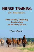 Horse Training For Beginners, Dave Wyatt