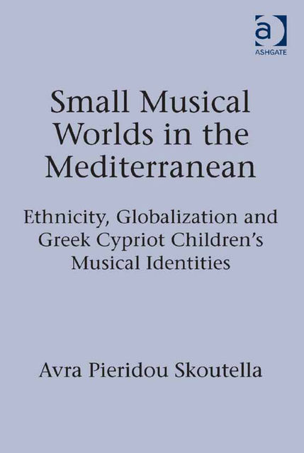 Small Musical Worlds in the Mediterranean, Avra Pieridou Skoutella