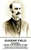 Echoes from the Sabine Farm, Roswell Martin Field, Eugene Field