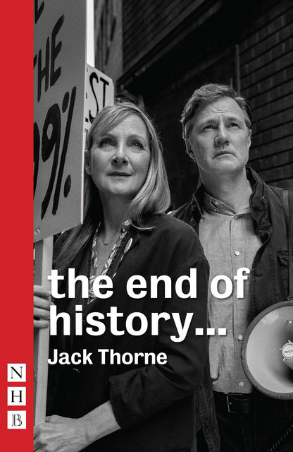 the end of history… (NHB Modern Plays), Jack Thorne