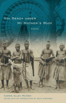 Ota Benga under My Mother's Roof, Carrie Allen McCray