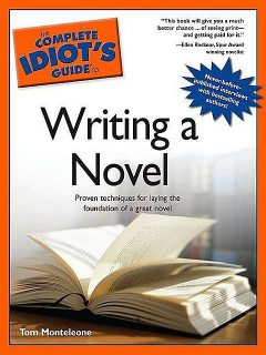 The Complete Idiot's Guide to Writing a Novel (The Complete Idiot's Guides), Thomas F. Monteleone