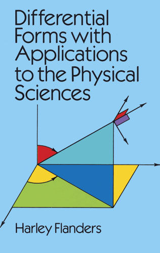 Differential Forms with Applications to the Physical Sciences, Harley Flanders