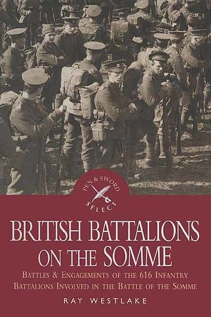 British Battalions on the Somme, Ray Westlake