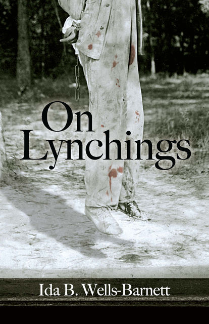 On Lynchings, Ida B.Wells-Barnett