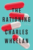 The Rationing: A Novel, Charles Wheelan