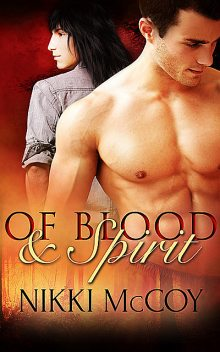Of Blood and Spirit: A Box Set, Nikki McCoy