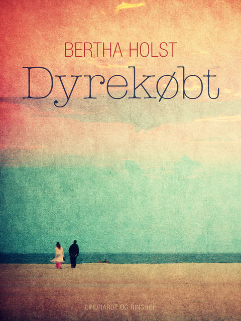 Dyrekøbt, Bertha Holst