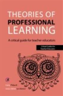 Theories of Professional Learning, Carey Philpott