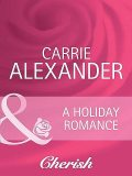 A Holiday Romance, Carrie Alexander