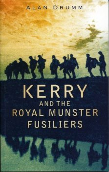 Kerry and the Royal Munster Fusiliers, Alan Drumm