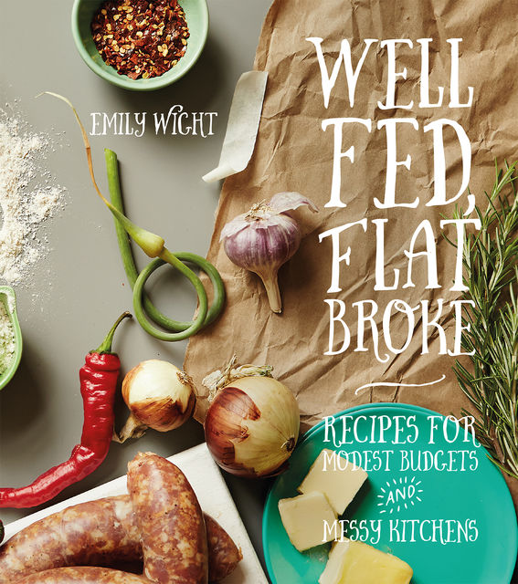 Well Fed, Flat Broke, Emily Wight