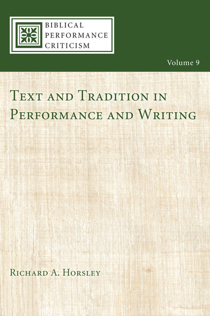 Text and Tradition in Performance and Writing, Richard A.Horsley