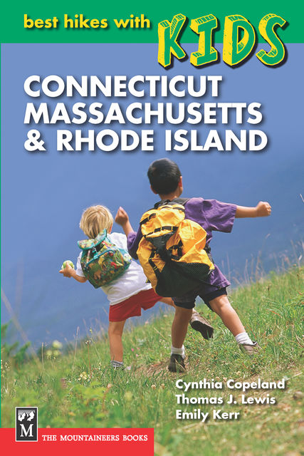 Best Hikes with Kids: Connecticut, Massachusetts & Rhode Island, Cynthia Copeland
