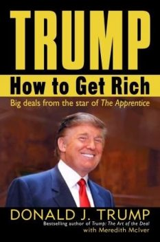 Trump: How to Get Rich, Donald Trump, Meredith McIver