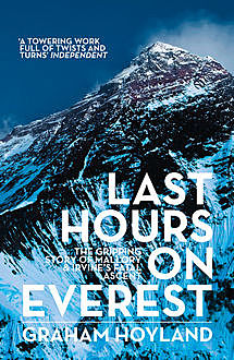 Last Hours on Everest: The gripping story of Mallory and Irvine's fatal ascent, Graham Hoyland