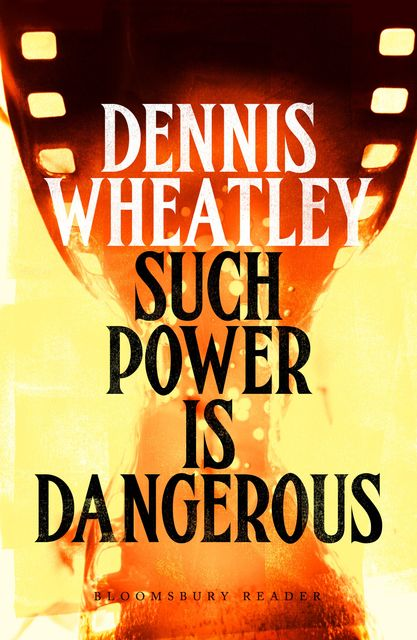 Such Power is Dangerous, Dennis Wheatley