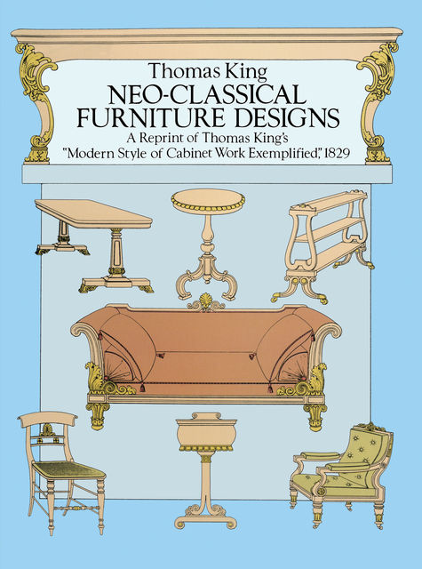 Neo-Classical Furniture Designs, Thomas King