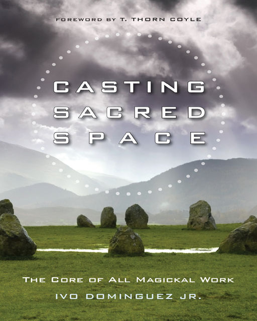 Casting Sacred Space, Ivo Dominguez