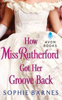 How Miss Rutherford Got Her Groove Back, Sophie Barnes