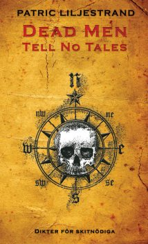 Dead Men Tell No Tales, Patric Liljestrand