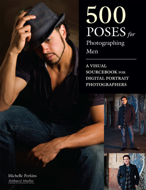 500 Poses for Photographing Men, Michelle Perkins