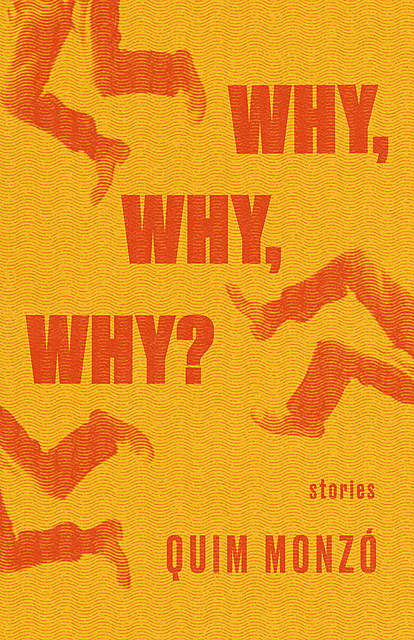 Why, Why, Why, Quim Monzó