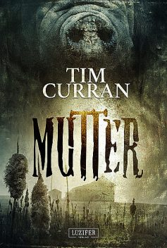 MUTTER, Tim Curran