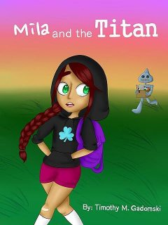 Mila and the Titan, Timothy M. Gadomski