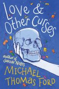 Love & Other Curses, Michael Thomas Ford