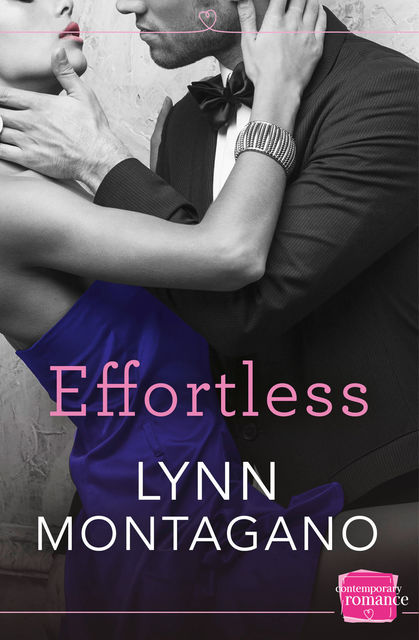Effortless: HarperImpulse Contemporary Romance, Lynn Montagano