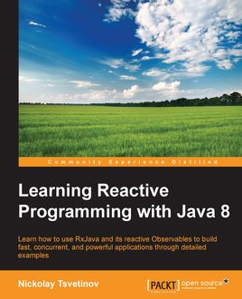 Learning Reactive Programming with Java 8, Nickolay Tsvetinov