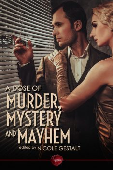A Dose of Murder, Mystery and Mayhem, Michael Bracken, Nicole Gestalt